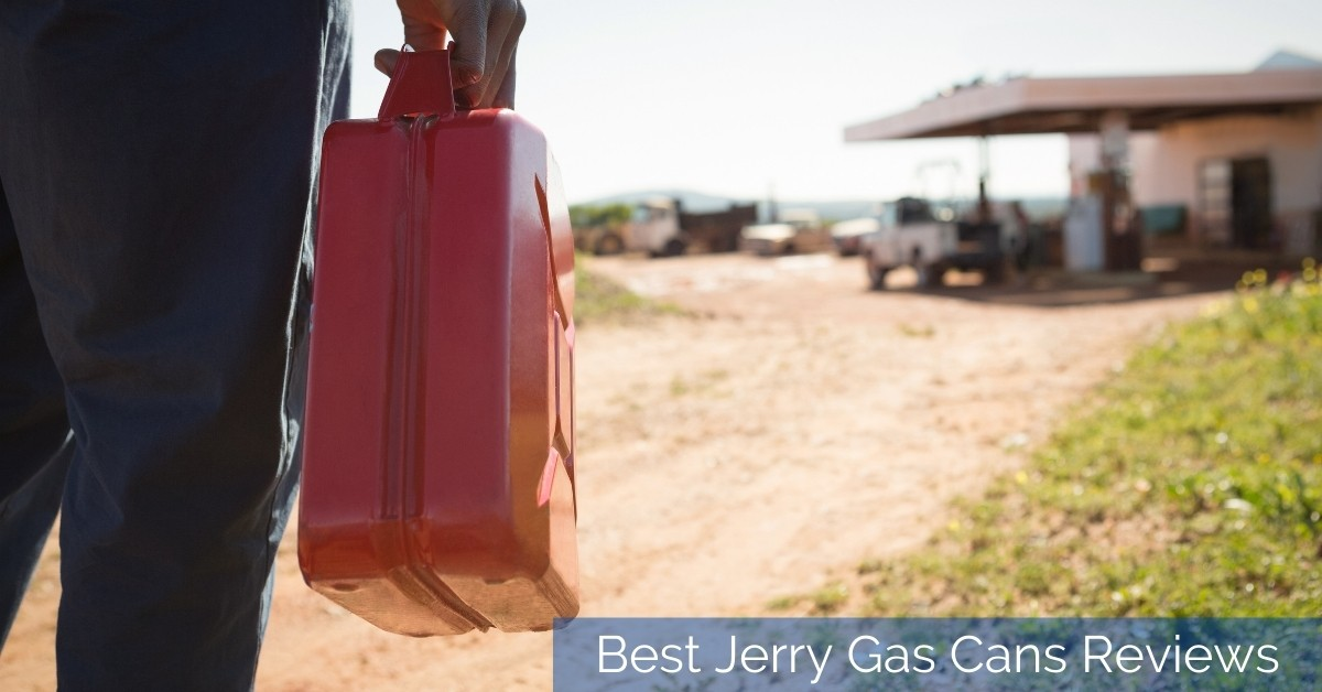Best Jerry Gas Cans Reviews
