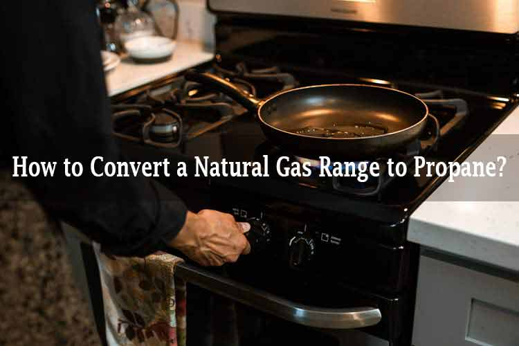 How to Convert a Natural Gas Range to Propane